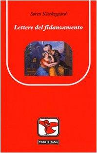 Lettere sul fidanzamento (Il pellicano rosso. Nuova serie) por Sören Kierkegaard