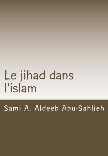 Le jihad dans l'islam: Interprtation des versets coraniques relatifs au jihad  travers les sicles