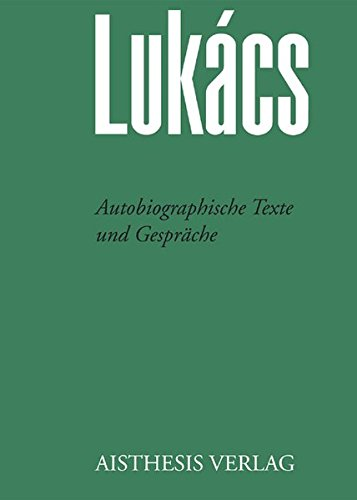 Autobiographische Texte und Gespräche: Lukács Werke Band 18