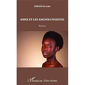 Anna et les amours perdues: Roman