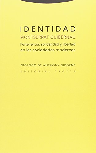 Identidad: Pertenencia, solidaridad y libertad en las sociedades modernas (Estructuras y procesos. Ciencias Sociales) por Montserrat Guibernau Berdún