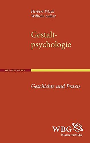 Gestaltpsychologie: Geschichte und Praxis