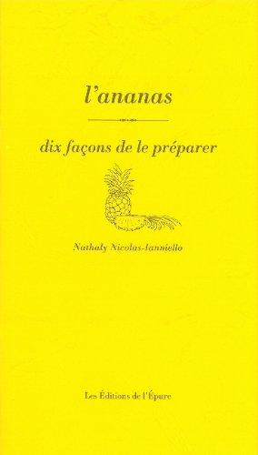 L'ananas : Dix façons de le préparer par Nathaly Nicolas-Ianniello
