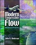 Modern Compressible Flow: With Historical Perspective (Int'l Ed)