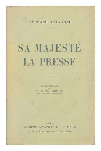 Sa Majeste La Presse / Stephane Lauzanne par Stephane Lauzanne