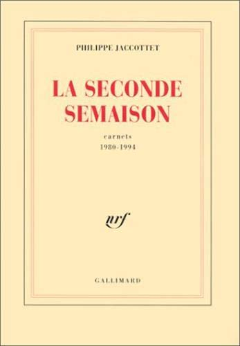 La Seconde Semaison: Carnets (1980-1994)