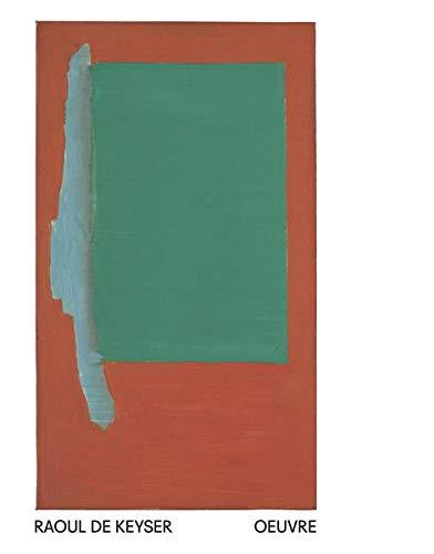Raoul de Keyser. Oeuvre: Ausst. Kat. Stedelijk Museum voor Actuele Kunst, Gent (S.M.A.K.), 2018/19 Bayerische Staatsgemäldesammlungen, Sammlung ... der Moderne, München, 2019: oeuvre (E)