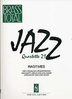 JAZZ QUARTETTE - 21 RAGTIMES - arrangiert für vier Posaunen [Noten/Sheetmusic] Komponist : JOPLIN SCOTT