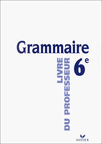 Grammaire, sixième, livre du professeur