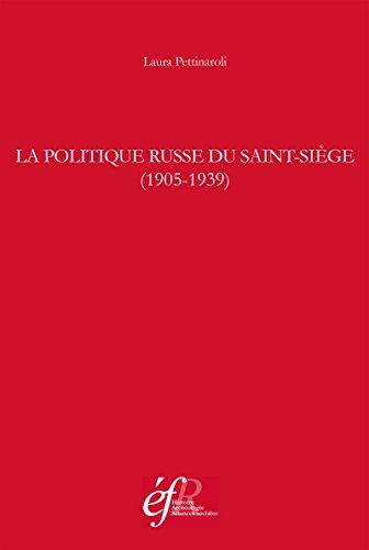 La politique russe du Saint-Siège (1905-1939) - Laura Pettinaroli sur Bookys