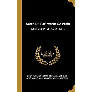 Actes Du Parlement de Paris: 1. Sér., de l'An 1254 À l'An 1328 ...