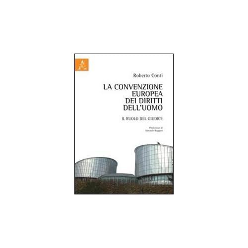 La Convenzione Europea Dei Diritti Dell'uomo. Il Ruolo Del Giudice