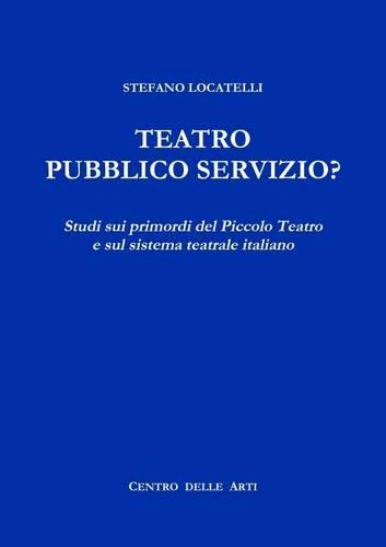 teatro-pubblico-servizio-studi-sui-primordi-del-piccolo-teatro-e-sul-sistema-teatrale-italiano