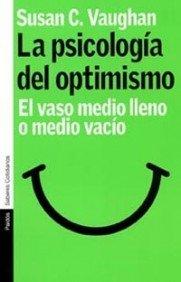 La psicología del optimismo: El vaso medio lleno o medio vacío (Psicología Hoy)