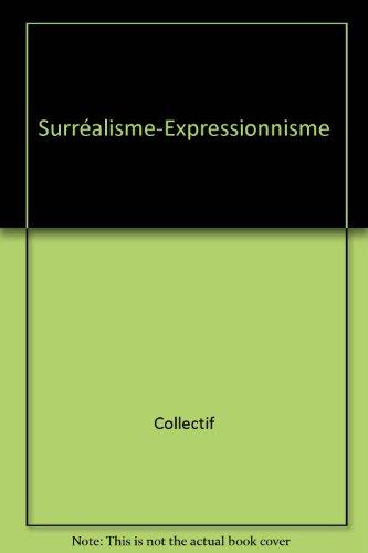 Surréalisme-Expressionnisme par Collectif