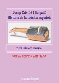 Historia de la música española. 7. El folklore musical (Alianza Música (Am))