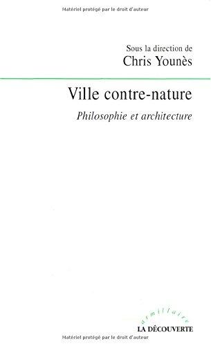Ville contre-nature. Philosophie et architecture par Chris Younès