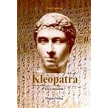 Kleopatra: Ein Lebensbild