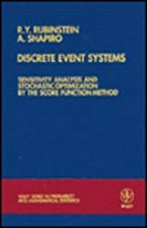 Discrete Event Systems: Sensitivity Analysis and Stochastic Optimization by the Score Function Method (Wiley Series in Probability and Mathematical Statistics)