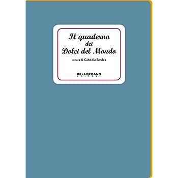 Il Quaderno Dei Dolci Del Mondo