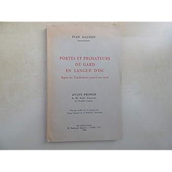 Ivan Gaussen. Poètes et prosateurs du Gard en langue d'oc : Depuis les troubadours jusqu'à nos jours