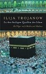 Zu den heiligen Quellen des Islam: Als Pilger nach Mekka und Medina