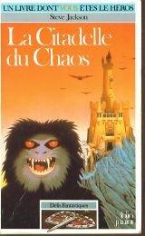 Défis Fantastiques Tome 2 : La Citadelle du Chaos par Steve Jackson