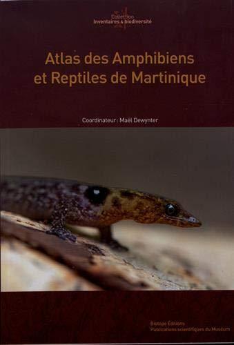 Atlas des amphibiens et reptiles de Martinique par Collectif