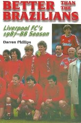 Better Than The Brazilians Liverpool Fc 1987-1988 Season from Carnegie Publishing Ltd