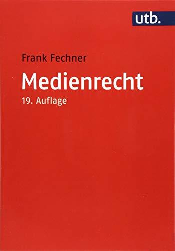 Medienrecht: Lehrbuch des gesamten Medienrechts unter besonderer Berücksichtigung von Presse, Rundfunk und Multimedia (Utb, Band 2154)