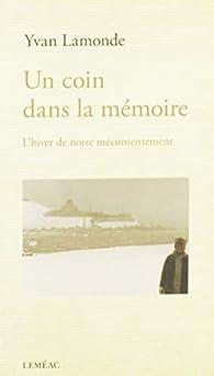 Un coin dans la mémoire par Yvan Lamonde