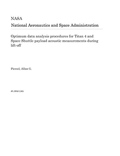 Optimum data analysis procedures for Titan 4 and Space Shuttle payload acoustic measurements during lift-off