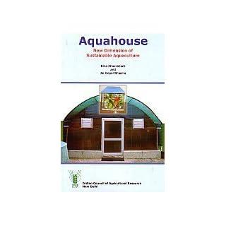 Aquahouse: New Dimension of Sustainable Aquaculture (PB) [Paperback] [Jan 01, 2017] Chakrabarti, Rina & J G Sharma [Paperback] [Jan 01, 2017] Chakrabarti, Rina & J G Sharma