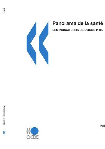 Panorama de la santé 2005 : Les indicateurs de l'OCDE: Edition 2005 par OECD Organisation for Economic Co-operation and Develop