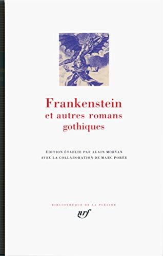 Frankenstein : Et autres romans gothiques
