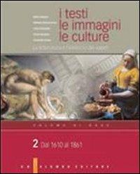 I testi, le immagini, le culture. La letteratura e l'intreccio dei saperi. Versione base. Per le Scuole superiori: 2
