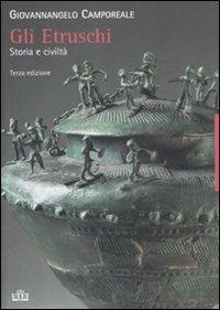 Gli Etruschi. Storia e civilt