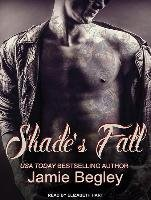 [Shade's Fall] (By: Jamie Begley) [published: November, 2014]