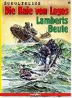 Die Haie von Lagos, Bd.2, Lamberts Beute - Matthias Schultheiss
