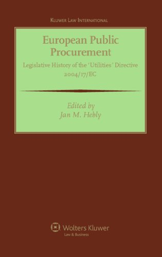 European Public Procurement: Legislative History of the 'Classic' Directive 2004/18/EC: Legislative History of the Classical Directive