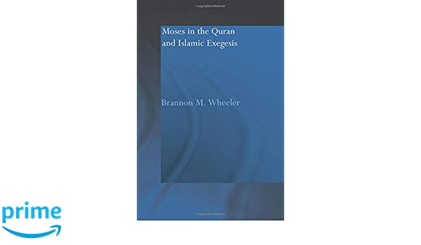 Manual Moses in the Quran and Islamic Exegesis: 4 (Routledge
