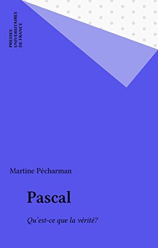 Pascal: Qu'est-ce que la vrit?