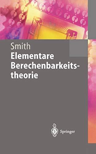 Elementare Berechenbarkeitstheorie (Springer-Lehrbuch)