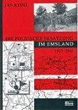 Die polnische Besatzung im Emsland 1945 - 1948 - Jan Rydel