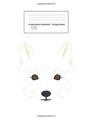 Composition Notebook - College Ruled: Arctic Snow Fox Face Cool Animal Costume Easy Halloween 2019 - White Blank Lined Exercise Book - College Ruled ... Teens, Boys, Girls - 7.5