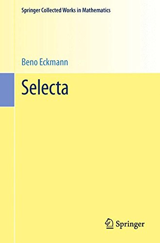 Selecta (Springer Collected Works in Mathematics) par Beno Eckmann