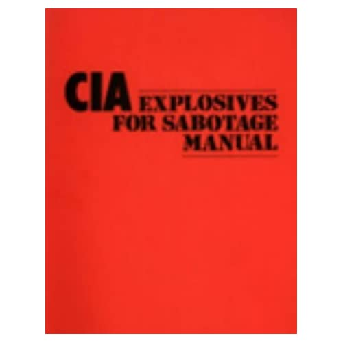 CIA Explosives for Sabotage Manual by N/A (1987-04-06)