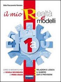 Il mio Realtà e modelli 1a + 1b + L' apprendista matematico 1. Con espansione online. Per la Scuola media