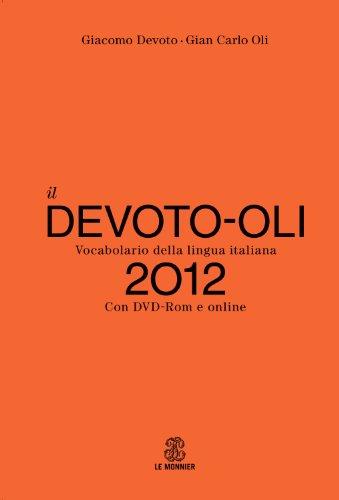 Il Devoto-Oli. Vocabolario della lingua italiana 2012. Con aggiornamento online. Con DVD-ROM