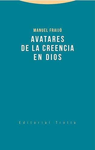 Avatares de la creencia en Dios por Manuel Fraijó